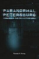 Paranormal Petersburg, Virginia, And The Tri-city Area