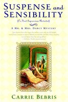 Suspense and Sensibility or, First Impressions Revisited: A Mr. & Mrs. Darcy Mystery