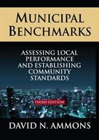 Municipal Benchmarks: Assessing Local Perfomance And Establishing Community Standards: Assessing Local Perfomance And Est