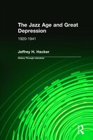 The Jazz Age And Great Depression: 1920-1941
