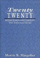 Twenty/Twenty: Jewish Visionaries through Two Thousand Years - Morris B. Margolies