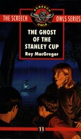 The Ghost Of The Stanley Cup (#11): The Screech Owls #11