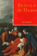 Behold the Hero: General Wolfe and the Arts in the Eighteenth Century - Alan McNairn