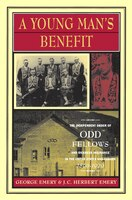 A Young Man's Benefit: The Independent Order of Odd Fellows and Sickness Insurance in the United States and Canada,