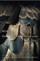 Wild Geese: Buddhism in Canada