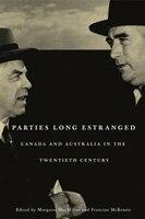 Parties Long Estranged: Canada and Australia in the Twentieth Century