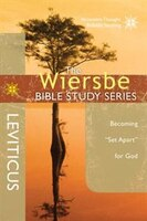 WIERSBE BIBLE STUDY:  LEVITICUS: Becoming Set Apart for God