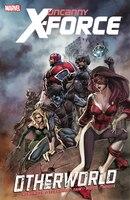 Uncanny X-Force - Volume 5: Otherworld