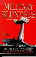 Military Blunders - Michael Coffey