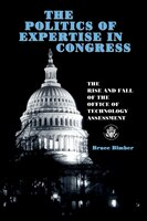 The Politics of Expertise in Congress: The Rise and Fall of the Office of Technology Assessment