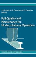 Rail Quality and Maintenance for Modern Railway Operation