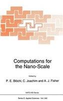 Computations for the Nano-Scale