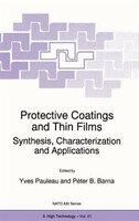 Protective Coatings and Thin Films: Synthesis, Characterization and Applications