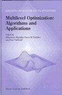 Multilevel Optimization:  Algorithms And Applications