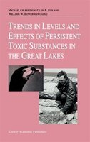 Trends in Levels and Effects of Persistent Toxic Substances in the Great Lakes: Articles from the Workshop on Environmental Result