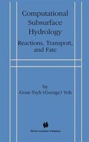 Computational Subsurface Hydrology: Reactions, Transport, and Fate