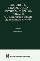 Security, Trade, and Environmental Policy: A US/European Union Transatlantic Agenda