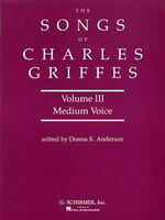 Songs of Charles Griffes - Volume III: Medium Voice - Charles Griffes, Donna 03