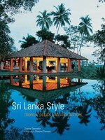 Sri Lanka Style: Tropical Design And Architecture