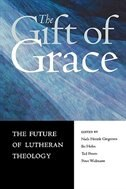 GIFT OF GRACE: THE FUTURE OF LUTHERAN THOLOGY