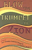 BLOW THE TRUMPET IN ZION: GLOBAL VISION AND ACTION FOR THE 21ST CENTURY BLACK CHURCH
