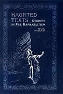 Haunted Texts: Studies in Pre-Raphaelitism