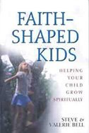 Faith Shaped Kids: Helping Your Child Grow Spiritually