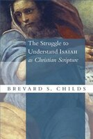 The Struggle To Understand Isaiah As Christian Scripture