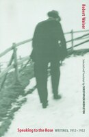 Speaking to the Rose: Writings, 1912-1932