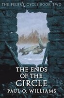 The Ends of the Circle: The Pelbar Cycle, Book Two