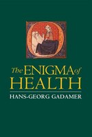 The Enigma Of Health: The Art of Healing in a Scientific Age