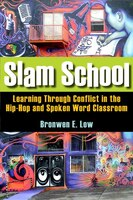Slam School: Learning Through Conflict in the Hip-Hop and Spoken Word Classroom