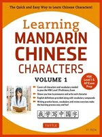 Learning Mandarin Chinese Characters Volume 1: The Quick And