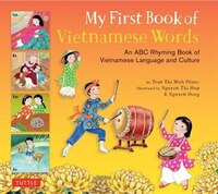 My First Book Of Vietnamese Words: An Abc Rhyming Book Of Vi