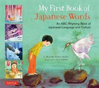 My First Book Of Japanese Words: An Abc Rhyming Book Of Japa