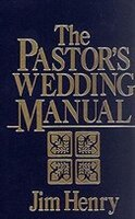 PASTORS WEDDING MANUAL(HENRY): PASTORS WEDDING MANUAL