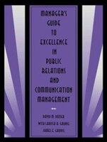 Manager's Guide to Excellence in Public Relations and Communication Management