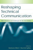 Reshaping Technical Communication: New Directions and Challenges for the 21st Century
