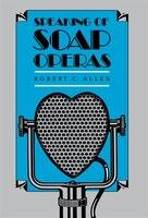 Speaking of Soap Operas: SPEAKING OF SOAP OPERAS