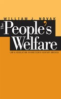 People's Welfare:  Law And Regulation In Nineteenth-century America