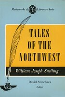 Tales of the Northwest (Masterworks of Literature Series)