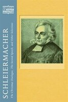 Schleiermacher: Christmas Dialogue, the Second Speech, and Other Selections