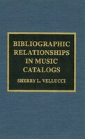 Bibliographic Relationships in Music Catalogs