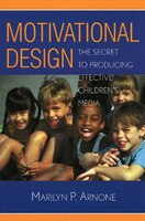 Motivational Design: The Secret to Producing Effective Children's Media