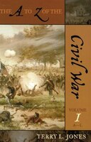 The A To Z Of The Civil War: Volume 1 (A-L) and Volume 2 (M-Z)