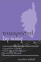 Transported by Song: Corsican Voices from Oral Tradition to World Stage