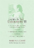 Ladies in the Laboratory III: South African, Australian, New Zealand, and Canadian Women in Science: Nineteenth and Early Twentie