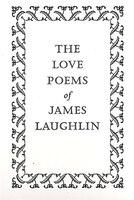 Love Poems Of James Laughlin - James Laughlin