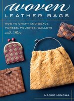 Woven Leather Bags: How To Craft And Weave Purses, Pouches, Wallets And More (9780811738231 978081173823) photo