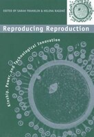Reproducing Reproduction:  Kinship, Power, And Technological Innovation